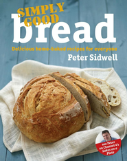 Simply Good Bread - eBook  -     By: Peter Sidwell