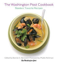 The Washington Post Cookbook - eBook  -     Edited By: Bonnie Benwick     By: Phyllis Richman