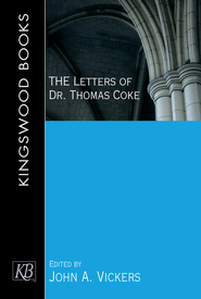 The Letters of Dr. Thomas Coke - eBook  -     By: John A. Vickers