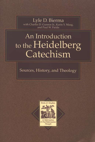 Introduction to the Heidelberg Catechism, An (Texts and Studies in Reformation and Post-Reformation Thought): Sources, History, and Theology - eBook  -     By: Lyle D. Bierma, Charles D. Gunnoe, Karin Maag