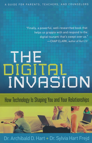 Digital Invasion, The: How Technology is Shaping You and Your Relationships - eBook  -     By: Dr. Archibald Hart, Dr. Sylvia Hart Frejd
