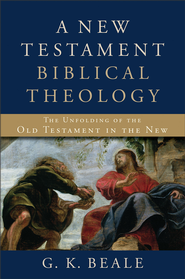 New Testament Biblical Theology, A: The Unfolding of the Old Testament in the New - eBook  -     By: G.K. Beale