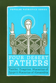 Four Desert Fathers (Popular Patristics)   -     Edited By: Rowan A. Greer, Tim Vivian     By: Pambo, Evagrius, Macarius of Egypt, Macarius of Alexandria