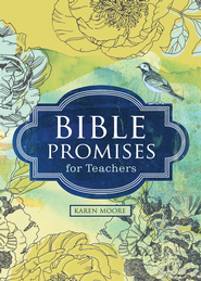 Bible Promises for Teachers - eBook  -     By: Karen Moore Artl