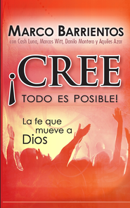 Cree, todo es posible! - Pocket Book: La fe que mueve a Dios - eBook  -     By: Marco Barrientos