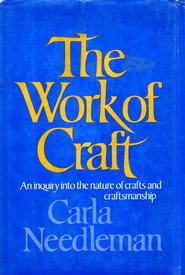 The Work Of Craft - eBook  -     By: Carla Needleman