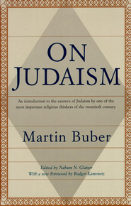 On Judaism - eBook  -     Edited By: Nabum Glatzer     By: Martin Buber, Rodger Kamenetz
