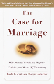 The Case for Marriage: Why Married People are Happier, Healthier and Better Off Financially - eBook  -     By: Linda Waite, Maggie Gallagher