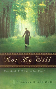 Not My Will  -     By: Francena Arnold