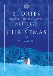 Stories Behind the Best-Loved Songs of Christmas - eBook  -     By: Ace Collins
