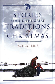 Stories Behind the Great Traditions of Christmas - eBook  -     By: Ace Collins