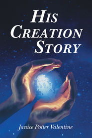 His Creation Story - eBook  -     By: Janice Valentine