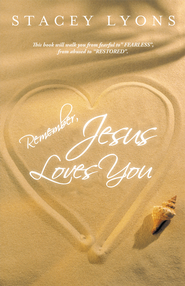 Remember, Jesus Loves You - eBook  -     By: Stacey Lyons