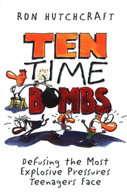 Ten Time Bombs: Defusing the Most Explosive Pressures Teenagers Face - eBook  -     By: Ron Hutchcraft