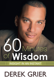60 Minutes of Wisdom: Insight in an Instant - eBook  -     By: Derek Grier