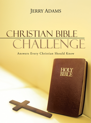 Christian Bible Challenge: Answers Every Christian Should Know - eBook  -     By: Jerry Adams