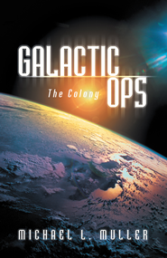 Galactic Ops: The Colony - eBook  -     By: Michael Muller