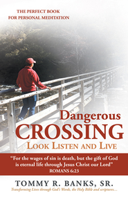 Dangerous Crossing - Look Listen and Live                    -     By: Tommy Banks