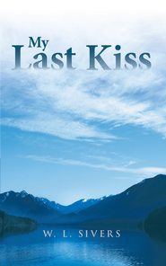 My Last Kiss - eBook  -     By: W. Sivers