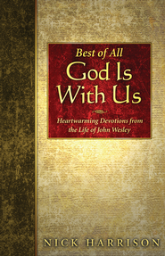 Best of All God Is With Us: Heartwarming Devotions from the Life of John Wesley - eBook  -     By: Nick Harrison