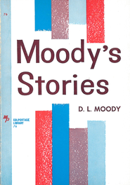 Moody's Stories: Anecdotes, Incidents and Illustrations / New edition - eBook  -     By: D.L. Moody