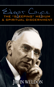 Edgar Cayce: The Sleeping Medium & Spiritual Discernment - eBook  -     By: John Weldon