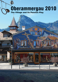 Oberammergau 2011: The Village and Its Passion Play - eBook  -     By: Raymond Goodburn