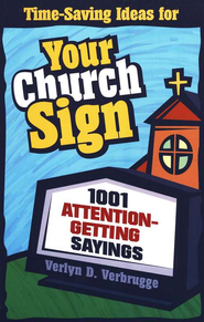 Your Church Sign: 1001 Attention-Getting Sayings - eBook  -     By: Verlyn D. Verbrugge
