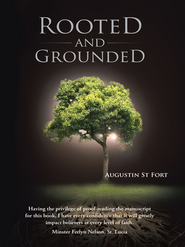 Rooted and Grounded - eBook  -     By: Augustin St Fort