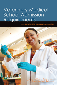 Veterinary Medical School Admission Requirements: 2013 Edition for 2014 Matriculation - eBook  -     By: Assoc of American Veterinary Medical Colleges