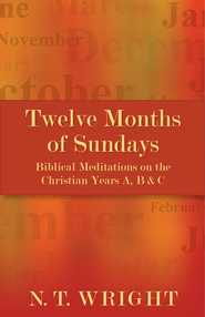 Twelve Months of Sundays: Twelve Months of Sundays - eBook  -     By: N.T. Wright