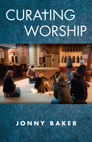 Curating Worship - eBook  -     By: Jonny Baker