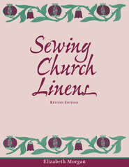 Sewing Church Linens, Revised Edition: Convent Hemming and Simple Embroidery - eBook  -     By: Elizabeth Morgan