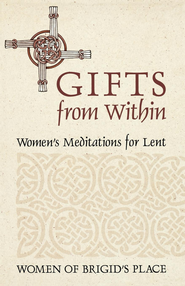 Gifts from Within: Women's Meditations for Lent - eBook  -     By: Women of Brigid's Place
