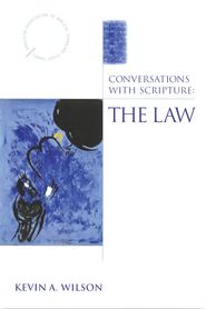 Conversations with Scripture: The Law - eBook  -     By: Kevin A. Wilson