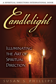 Candlelight: Illuminating the Art of Spiritual Direction - eBook  -     By: Susan Phillips