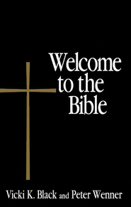 Welcome to the Bible - eBook  -     By: Vicki K. Black, Peter Wenner