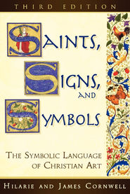 Saints, Signs, and Symbols: The Symbolic Language of Christian Art - eBook  -     By: Hilarie Cornwell, James Cornwell