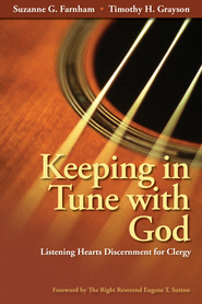 Keeping in Tune with God: Listening Hearts Discernment for Clergy - eBook  -     By: Suzanne G. Farnham, Timothy H. Grayson