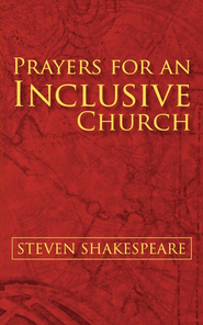 Prayers for an Inclusive Church - eBook  -     By: Steven Shakespeare