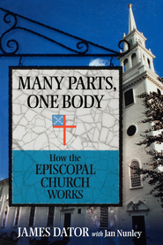 Many Parts, One Body: How the Episcopal Church Works - eBook  -     By: James Dator, Jan Nunley