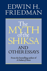 The Myth of the Shiksa and Other Essays - eBook  -     By: Edwin H. Friedman