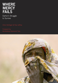 Where Mercy Fails: Darfur's Struggle to Survive - eBook  -     By: Chris Herlinger, Paul Jeffrey