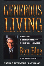 Generous Living: Finding Contentment Through Giving - eBook  -     By: Ron Blue