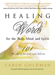 Healing Words for the Body, Mind, and Spirit: 101 Words to Inspire and Affirm - eBook  -     By: Caren Goldman