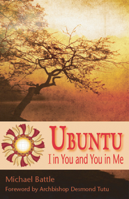 Ubuntu: I in You and You in Me - eBook  -     By: Michael Battle