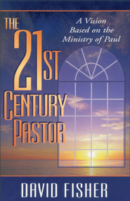21st Century Pastor: A Vision Based on the Ministry of Paul - eBook  -     By: David Fisher