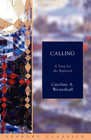 Calling: A Song for the Baptized - eBook  -     By: Caroline A. Westerhoff