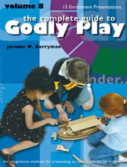 The Complete Guide to Godly Play: Volume 8 - eBook  -     Edited By: Cheryl Minor     By: Jerome W. Berryman