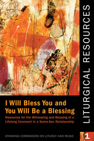 Liturgical Resources I: I Will Bless You, and You Will Be a Blessing - eBook  -     By: The Standing Commission on Liturgy and Music, Office of General Convention Episcobal Church